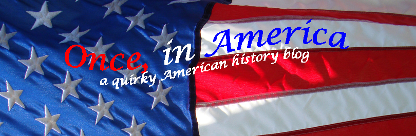 Once, in America history blog